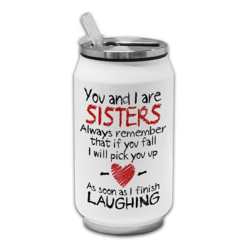You And I Are Sisters Funny Novelty Thermos Drinking Can